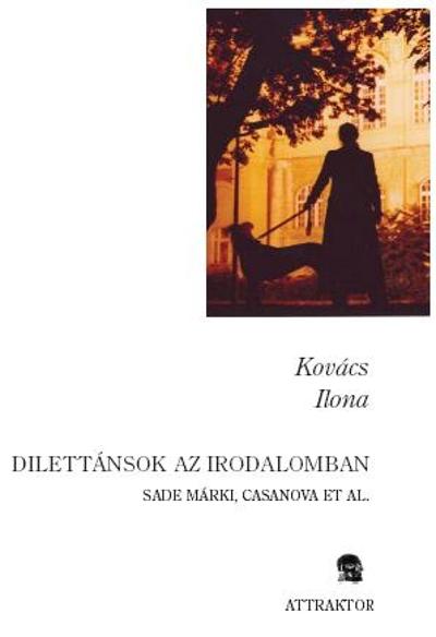 Kovács Ilona: Dilettánsok az irodalomban