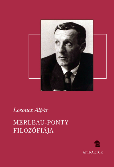 Losoncz Alpár: Merleau-Ponty filozófiája