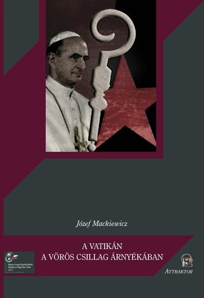 Józef Mackiewicz: A Vatikán a vörös csillag árnyékában