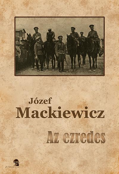 Józef Mackiewicz: Az ezredes