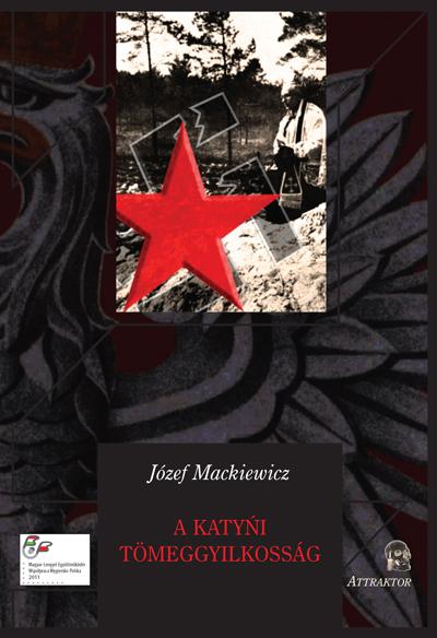 Józef Mackiewicz: A katyńi tömeggyilkosság