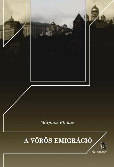 Mályusz Elemér: A vörös emigráció