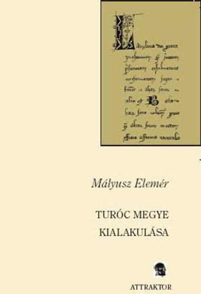Mályusz Elemér: Turóc megye kialakulása
