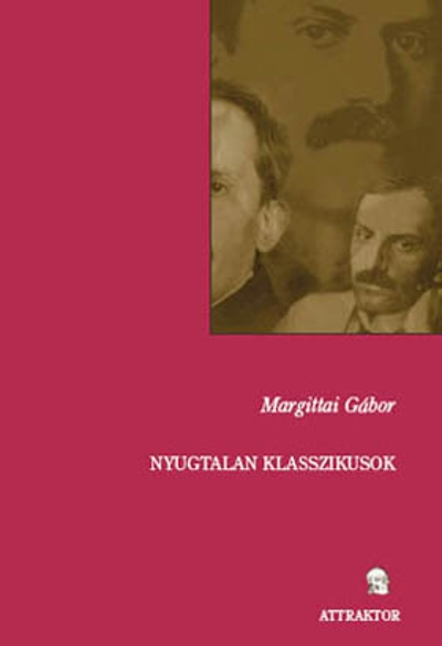 Margittai Gábor: Nyugtalan klasszikusok