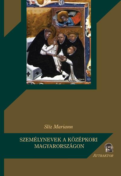 Slíz Mariann: Személynevek a középkori Magyarországon