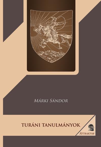 Márki Sándor: Turáni tanulmányok