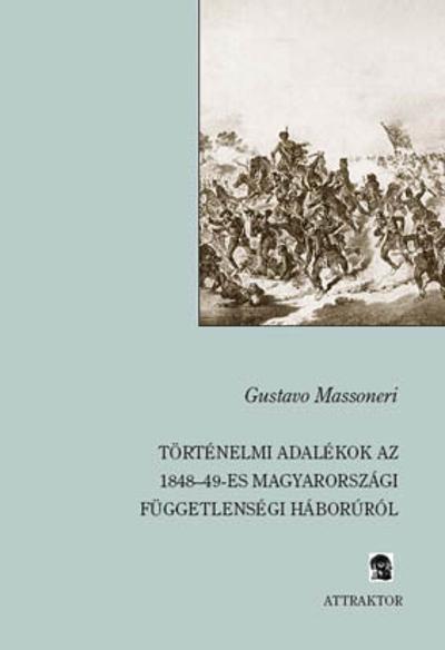 Gustavo Massoneri: Történelmi adalékok az 1848–49-es magyarországi függetlenségi háborúról