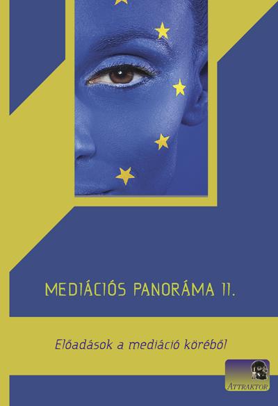 Mediációs panoráma: Előadások a mediáció köréből