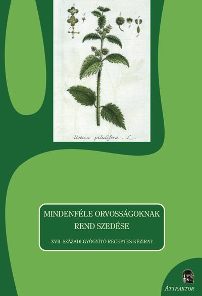 Sárdi Margit (szerk): MINDENFÉLE ORVOSSÁGOKNAK REND SZEDÉSE