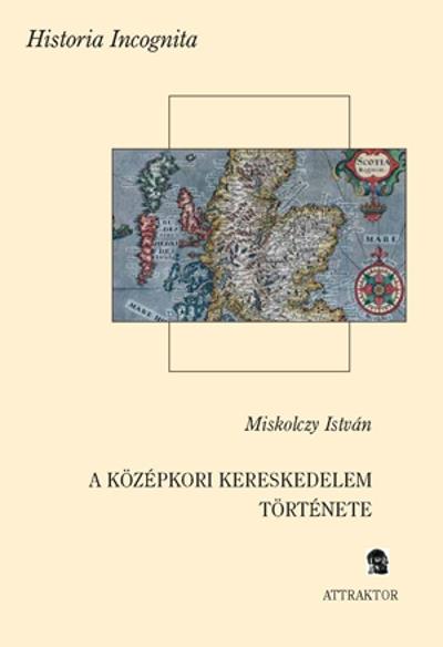 Miskolczy István: A középkori kereskedelem története