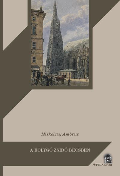 Miskolczy Ambrus: A bolygó zsidó Bécsben