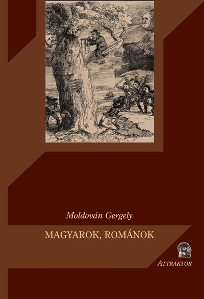 Moldován Gergely: Magyarok, románok