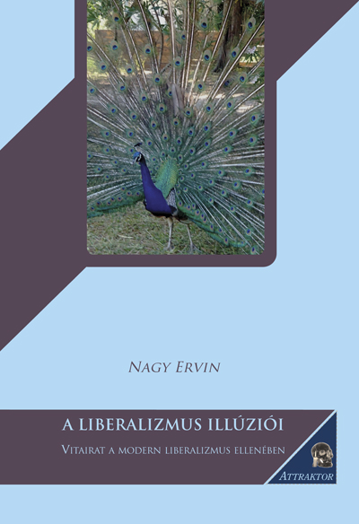 Nagy Ervin: A liberalizmus illúziói