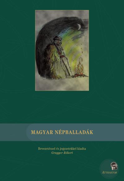Gragger Róbert (szerk): Magyar népballadák