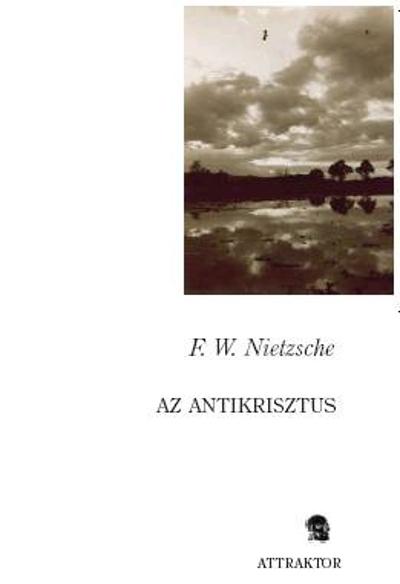 Nietzsche: Az Antikrisztus