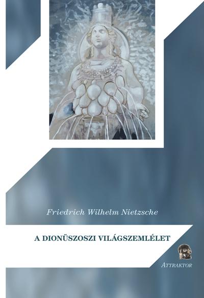 Nietzsche: A dionüszoszi világszemlélet