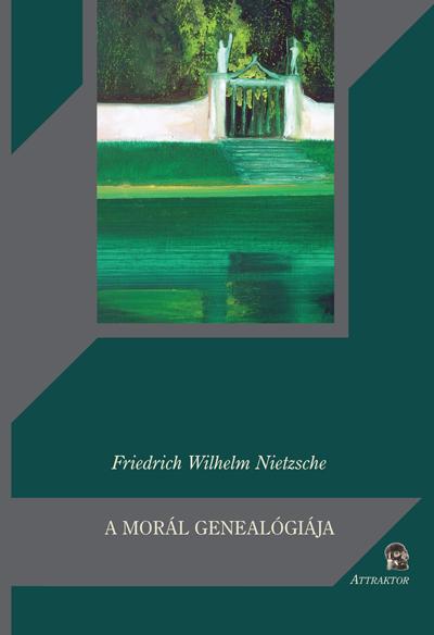 Nietzsche: A morál genealógiája
