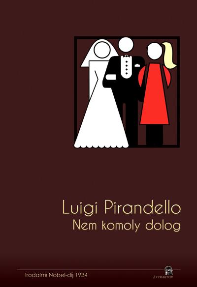 Luigi Pirandello: Nem komoly dolog