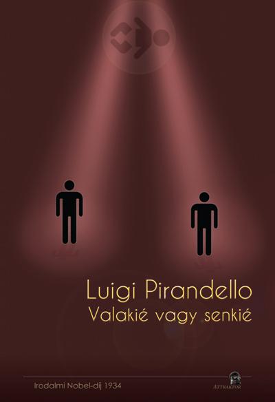 Luigi Pirandello: Valakié vagy senkié