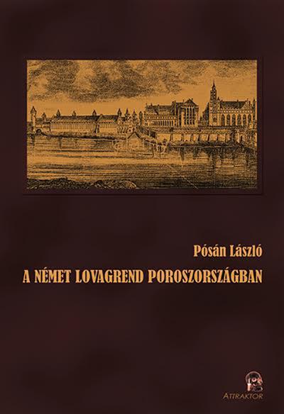 Pósán László: A Német Lovagrend Magyarországon