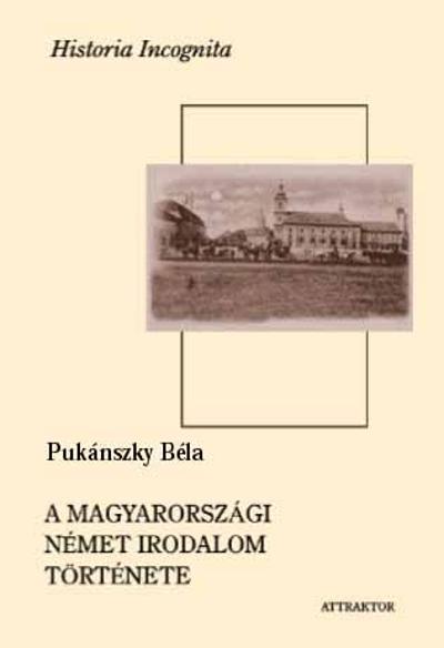 Pukánszky Béla: A magyarországi német irodalom története