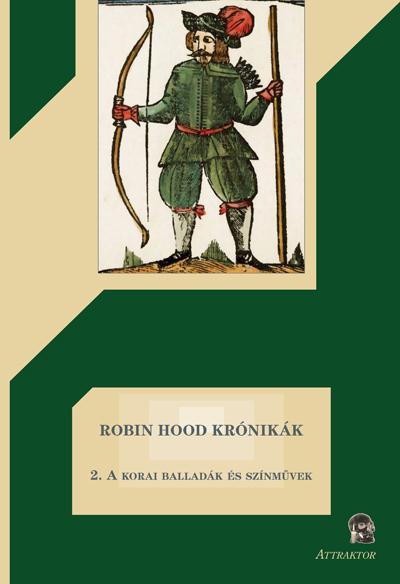 Robin Hood krónikák 2.: A korai balladák és színművek