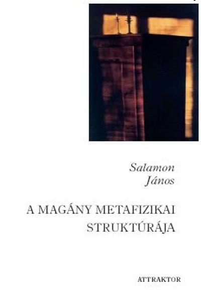 Salamon János: A magány metafizikai struktúrája