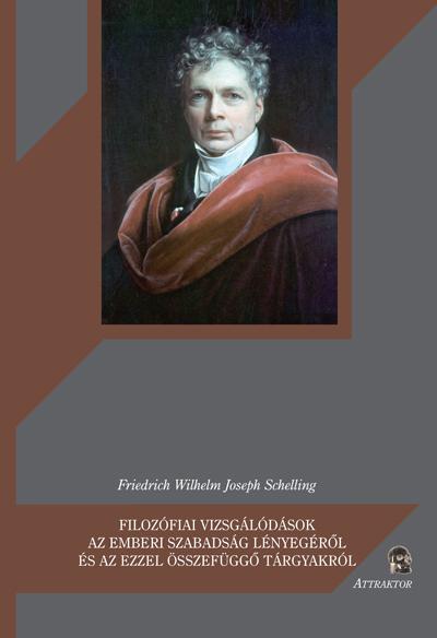 Schelling: Filozófiai vizsgálódások az emberi szabadság lényegéről…