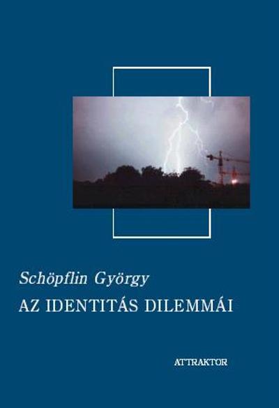 Schöpflin György: Az identitás dilemmái