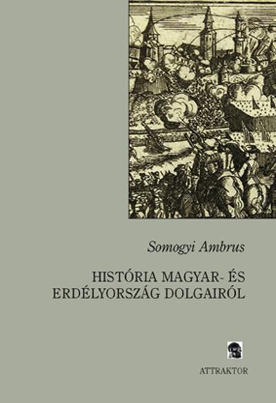 Somogyi Ambrus: Históriája Magyar- és Erdélyország dolgairól