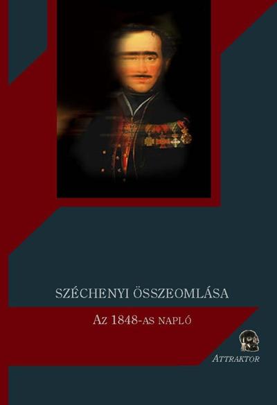 SZÉCHENYI ÖSSZEOMLÁSA: Az 1848-as napló