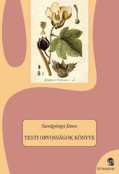 Szentgyörgyi János: Testi orvosságok könyve