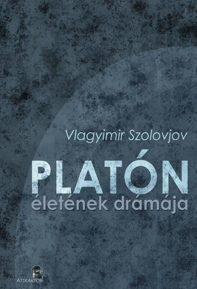 Vlagyimir Szolovjov: Platón életének drámája