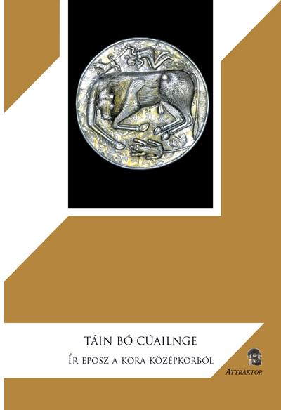 Táin Bó Cúailnge: Ír eposz a kora középkorból