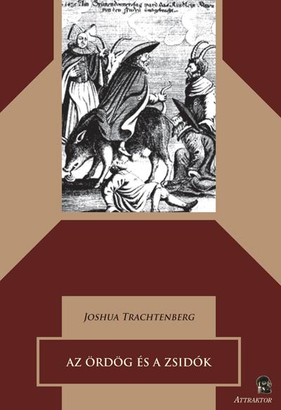 Joshua Trachtenberg: Az ördög és a zsidók