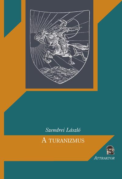Szendrei László: A turanizmus