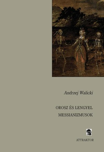 Andrzej Walicki: Orosz és lengyel messianizmusok