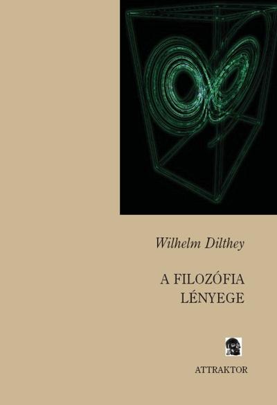 Dilthey: A filozófia lényege
