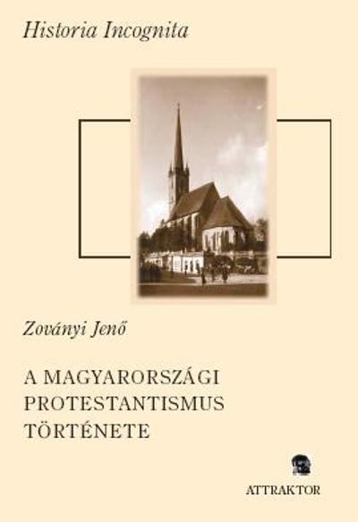 Zoványi Jenő: A magyarországi protestantismus története 1895-ig I–II.